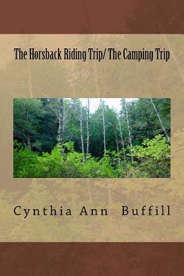The Horsback Riding Trip / the Camping Trip