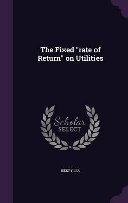 The Fixed Rate of Return on Utilities