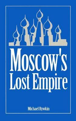 Moscow's Lost Empire