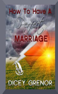 How to Have a Perfect Marriage