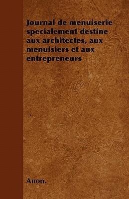 Journal de menuiserie spécialement destine aux architectes, aux menuisiers et aux entrepreneurs