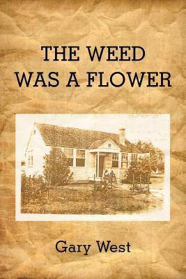 The Weed Was a Flower