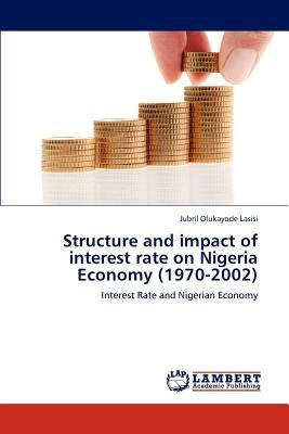 Structure and impact of interest rate on Nigeria Economy (1970-2002)