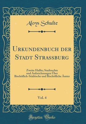 Urkundenbuch der Stadt Strassburg, Vol. 4