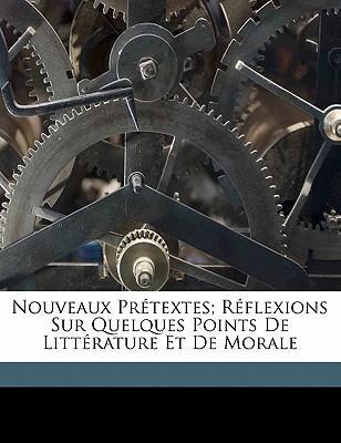 Nouveaux PR Textes; R Flexions Sur Quelques Points de Litt Rature Et de Morale