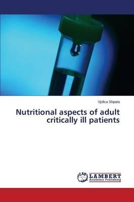 Nutritional aspects of adult critically ill patients