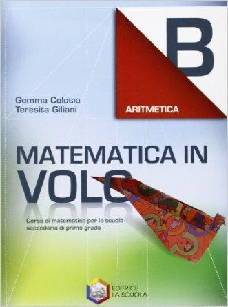 Matematica in volo. Aritmetica B. Per la Scuola media. Con espansione online