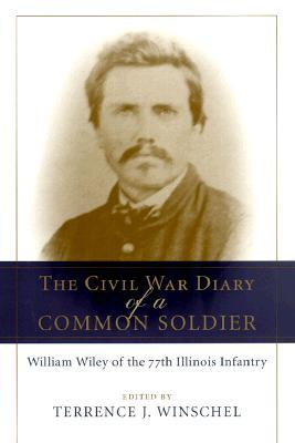 The Civil War Diary of a Common Soldier