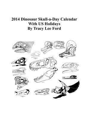 Dinosaur Skull-a-Day 2014 Calendar