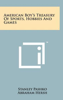 American Boy's Treasury of Sports, Hobbies and Games