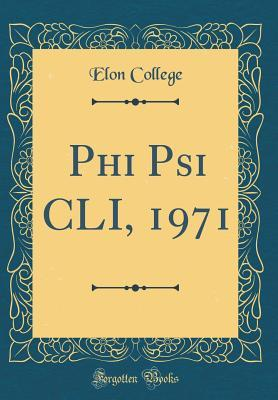 Phi Psi CLI, 1971 (Classic Reprint)