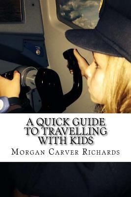 A Quick Guide to Travelling With Kids