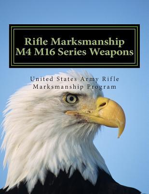 Rifle Marksmanship M4 M16 Series
