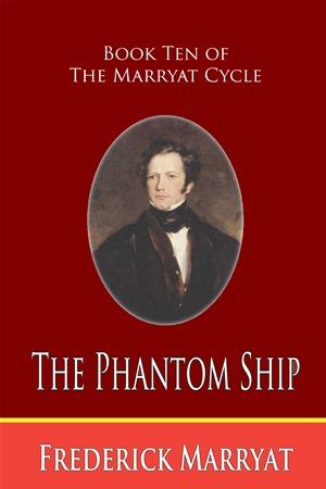 The Phantom Ship (Book Ten of the Marryat Cycle)