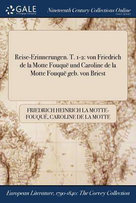 Reise-Erinnerungen. T. 1-2