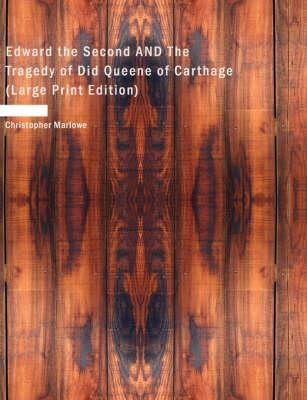 Edward the Second/The Tragedy of Did Queene of Carthage