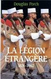 La Légion étrangère, 1831-1962