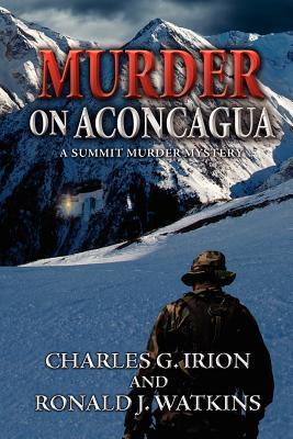 Murder on Aconcagua - A Summit Murder Mystery