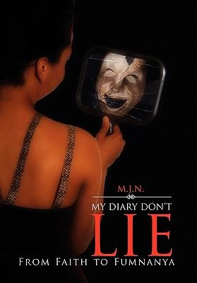 My Diary Don't Lie