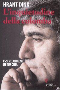 L'inquietudine della colomba. Essere armeni in Turchia