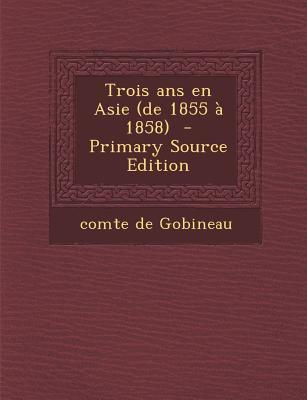 Trois ANS En Asie (de 1855 a 1858)