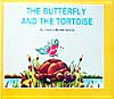 THE BUTTERFLY AND THE TORTOISE