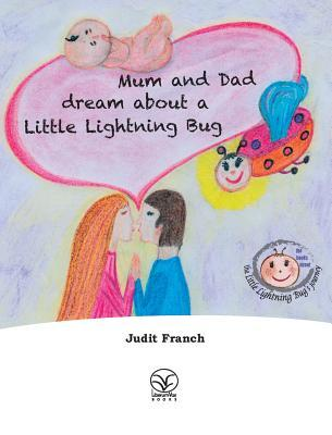 Mum and Dad dream about a Little Lightning Bug