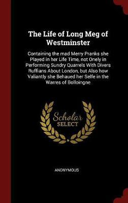 The Life of Long Meg of Westminster