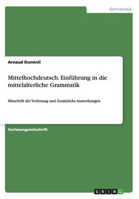 Mittelhochdeutsch. Einführung in die mittelalterliche Grammatik