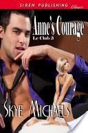Anne's Courage [Le Club 3]