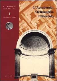 L'Accademia, Michelangelo, l'Ottocento