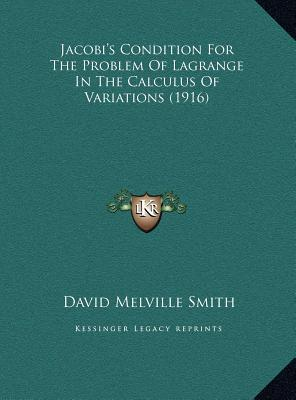 Jacobi's Condition for the Problem of Lagrange in the Calculus of Variations (1916)