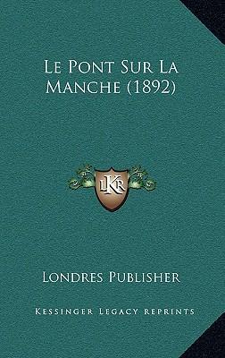 Le Pont Sur La Manche (1892)