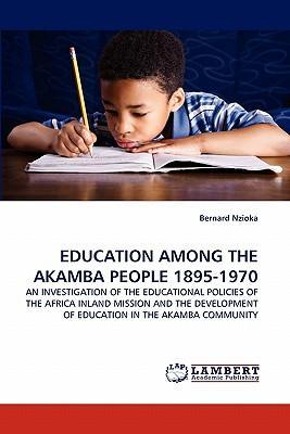EDUCATION AMONG THE AKAMBA PEOPLE 1895-1970