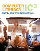 Computer Literacy for IC3: Unit 1