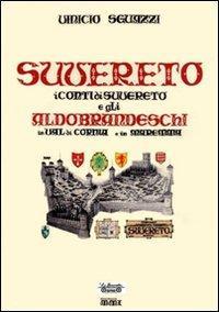 Suvereto. I conti di Suvereto e gli Aldobrandeschi in Val di Cornia e in Maremma