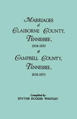 Marriages of Claiborne County, Tennessee, 1838-1850 & Campbell County, Tennessee, 1838-1853