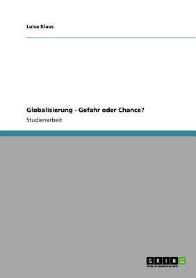 Globalisierung - Gefahr oder Chance?