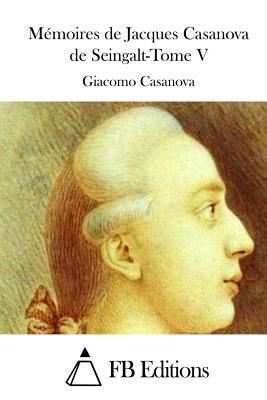 Memoires De Jacques Casanova De Seingalt