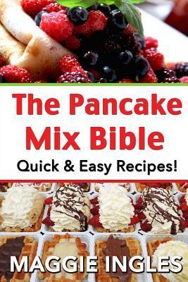 The Pancake Mix Bible