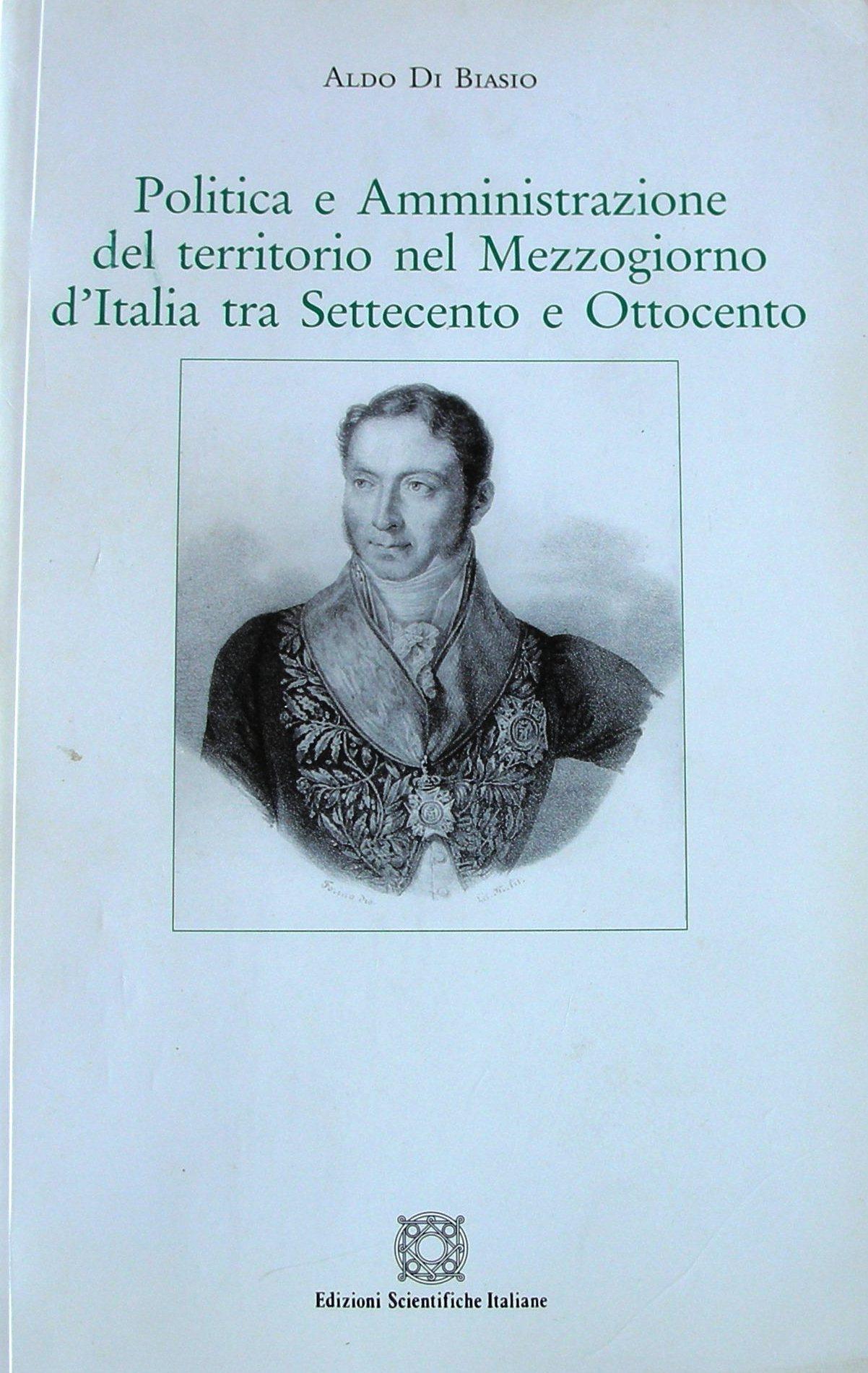 Politica e amministrazione del territorio nel Mezzogiorno d'Italia tra Settecento e Ottocento