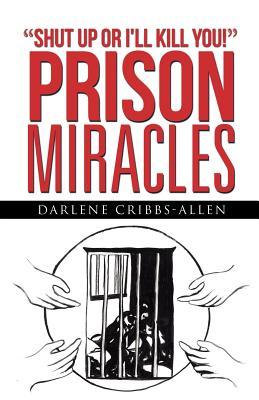 Prison Miracles