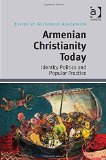 Armenian Christianity Today