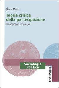 Teoria critica della partecipazione. Un approccio sociologico