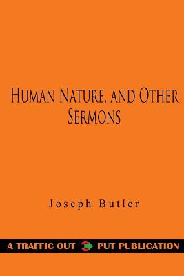 Human Nature, and Other Sermons