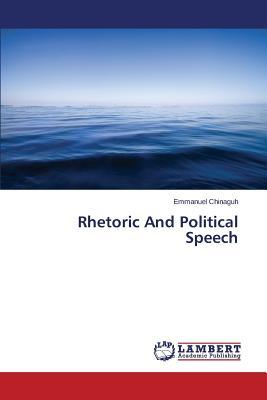 Rhetoric And Political Speech