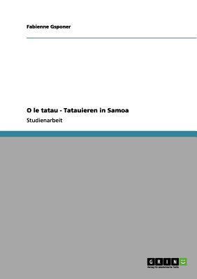 O le tatau - Tatauieren in Samoa