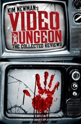 Kim Newman's Video Dungeon