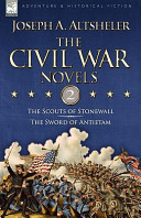 The Civil War Novels: 2-The Scouts of Stonewall and the Sword of Antietam