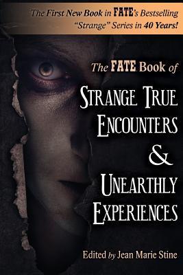 Strange True Encounters & Unearthly Experiences